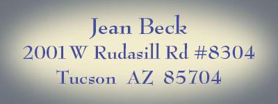 Send by post to Jean S Beck, 2001 W Rudasill Rd #8304, Tucson, Arizona  85704
